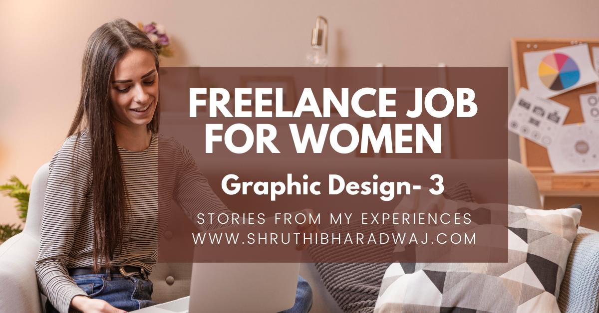 freelance jobs for women on career break_graphic designdigital marketing_digitalmarketinginbangalore_shruthibharadwaj.com