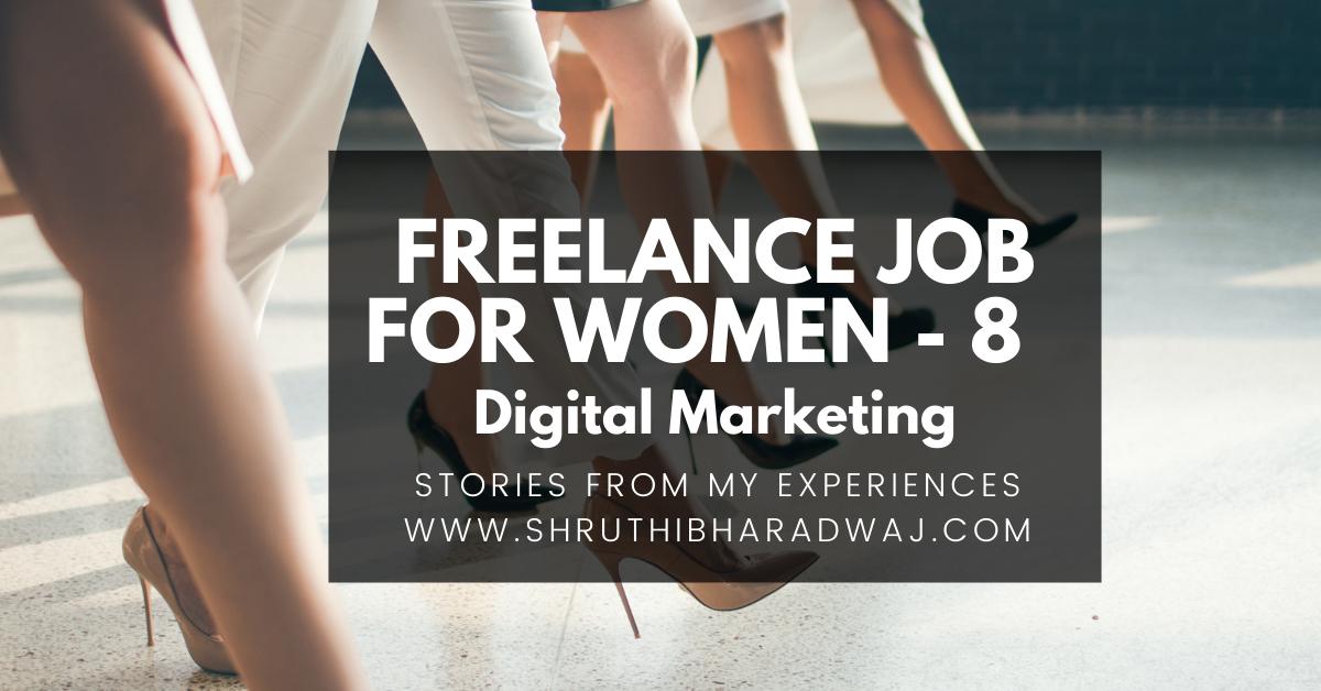 freelance jobs for women on career break_digital marketing_digitalmarketinginbangalore_shruthibharadwaj.com
