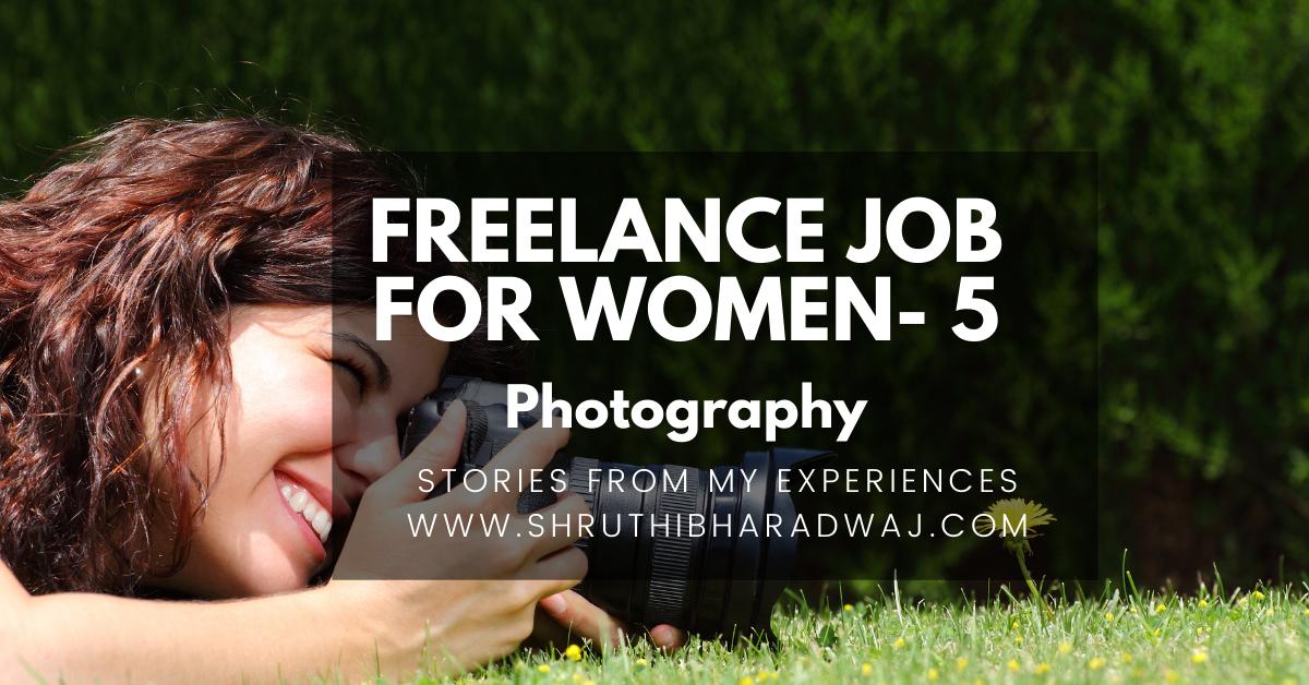 freelance jobs for women on career break_photographydigital marketing_digitalmarketinginbangalore_shruthibharadwaj.com